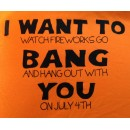 T-Shirt (I Want To Bang You)
